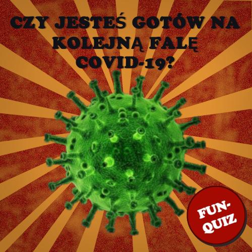 Czy jesteś gotowy na kolejną falę COVID-19?
